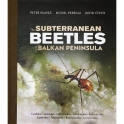 HLAVAC, PERREAU & CEPLIK - THE SUBTERRANEAN BEETLES OF THE BALKAN PENINSULA. CARABIDAE, LEIODIDAE, STAPHYLINIDAE, SCARABAEIDAE,