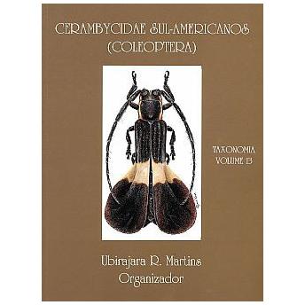 MARTINS - CERAMBYCIDAE SUL-AMERICANOS (COLEOPTERA), TAXONOMIA, VOL.13