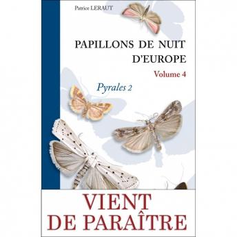 LERAUT - MOTHS OF EUROPE /PAPILLONS DE NUIT D'EUROPE. VOL. 4: PYRALIDAE 2