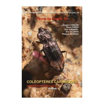 COULON - COLEOPTERES CARABIQUES. FAUNE DE FRANCE. COMPLEMENTS AUX DEUX VOLUMES DE RENE JEANNEL, MISE A JOUR, CORRECTIONS ET REPE
