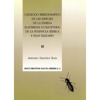 SANCHEZ RUIZ - CATALOGO BIBLIOGRAFICO DE LAS ESPECIES DE LA FAMILIA ELATERIDAE (COLEOPTERA) DE LA PENINSULA IBÉRICA E ISLAS BALE