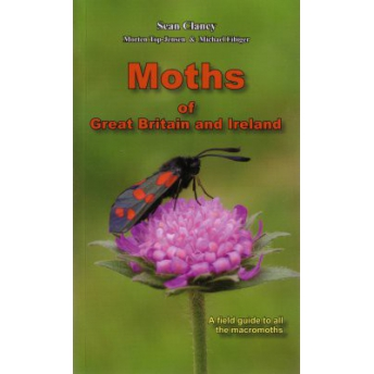 CLANCY, TOP-JENSEN & FIBIGER - MOTHS OF GREAT BRITAIN AND IRELAND. A FIELD GUIDE TO ALL THE MACROMOTHS
