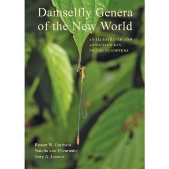 GARRISON - DAMSELFLY GENERA OF THE NEW WORLD. AN ILLUSTRATED AND ANNOTATED KEY TO THE ZYGOPTERA