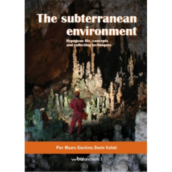 GIACHINO & VAILATI - THE SUBTERRANEAN ENVIRONMENT. HYPOGEAN LIFE, CONCEPTS AND COLLECTING TECHNIQUES
