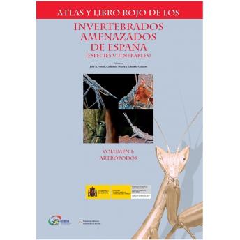 VERDU, NUMA & GALANTE - ATLAS Y LIBRO ROJO DE LOS INVERTEBRADOS AMENAZADOS DE ESPAÑA (ESPECIES VULNERABLES), VOL. 1: ARTRÓPODOS