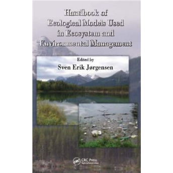 JORGENSEN - HANDBOOK OF ECOLOGICAL MODELS USED IN ECOSYSTEM AND ENVIRONMENTAL MANAGEMENT