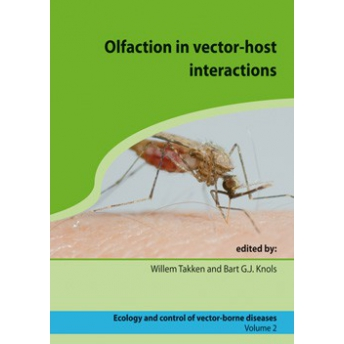 TAKKEN & KNOLS - ECOLOGY AND CONTROL OF VECTOR-BORNE DISEASE, VOL. 2: OLFACTION IN VECTOR-HOST INTERACTIONS