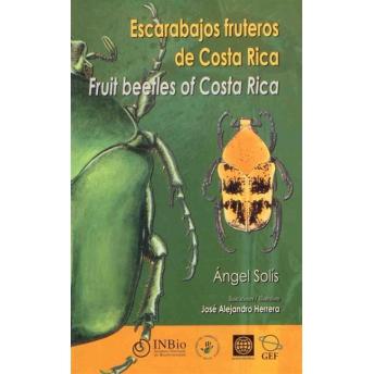 SOLIS & HERRERA - ESCARABAJOS FRUTEROS DE COSTA RICA / FRUIT BEETLES OF COSTA RICA