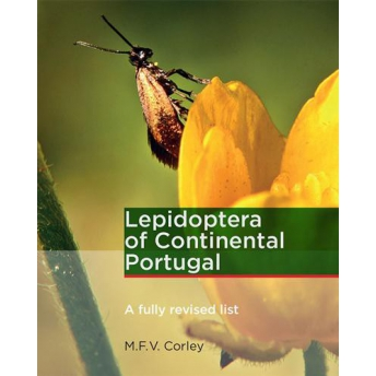 CORLEY - LEPIDOPTERA OF CONTINENTAL PORTUGAL: A FULLY REVISED LIST