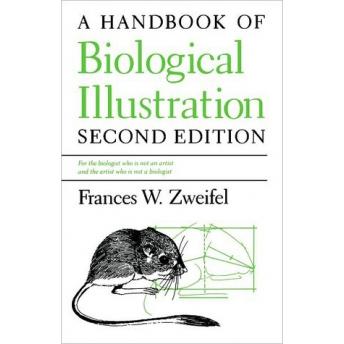 ZWEIFEL - A HANDBOOK OF BIOLOGICAL ILLUSTRATIONS