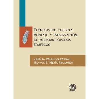 PALACIOS & MEJIA - TECNICAS DE COLECTA, MONTAJE Y PRESERVACIÓN DE MICROARTRÓPODOS EDÁFICOS