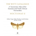 VARGA ET AL - THE WITT CATALOGUE. A TAXONOMIC ATLAS OF THE EURASIAN AND NORTH AFRICAN NOCTUOIDEA. VOL. 8, NOCTUINAE II