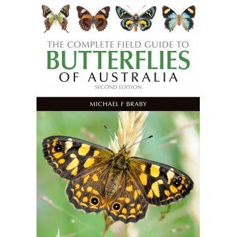 BRABY - THE COMPLETE FIELD GUIDE TO BUTTERFLIES OF AUSTRALIA, Second Edition