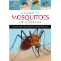 WEBB, DOGGET, & RUSSELL - A GUIDE TO MOSQUITOES OF AUSTRALIA