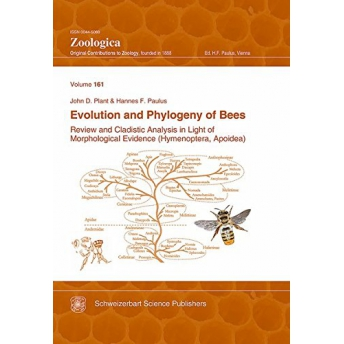 PLANT & PAULUS - EVOLUTION AND PHYLOGENY OF BEES. REVIEW AND CLADISTIC ANALYSIS IN LIGHT OF MORPHOLOGICAL EVIDENCE