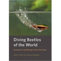 MILLER & BERGSTEN - DIVING BEETLES OF THE WORLD. SYSTEMATICS AND BIOLOGY OF THE DYTISCIDAE