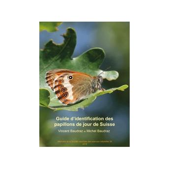 BAUDRAZ, V. & BAUDRAZ, M. - GUIDE D'IDENTIFICATION DES PAPILLONS DE JOUR DE SUISSE (LEPIDOPTERA)