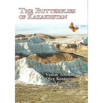 TSHIKOLOVETS, KOSTERIN, GORBUNOV & YAKOVLEV 2016 THE BUTTERFLIES OF KAZAKHSTAN