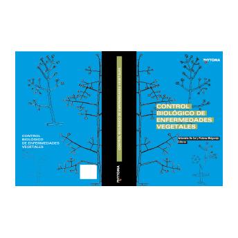 CAL & MELGAREJO - CONTROL BIOLOGICO DE ENFERMEDADES VEGETALES