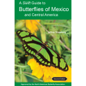 GLASSBERG - A SWIFT GUIDE TO BUTTERFLIES OF MEXICO AND CENTRAL AMERICA
