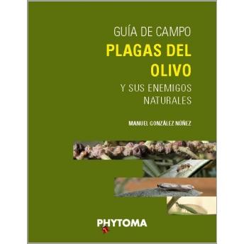 GONZALEZ NUÑEZ - GUIA DE CAMPO. PLAGAS DEL OLIVO Y SUS ENEMIGOS NATURALES
