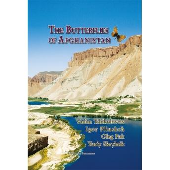 TSHIKOLOVETS, PLIUSHCH, PAK & SKRYLNIK - THE BUTTERFLIES OF AFGHANISTAN