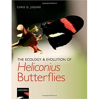 JIGGINS - THE ECOLOGY AND EVOLUTION OF HELICONIUS BUTTERFLIES