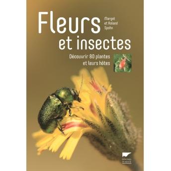 SPOHN - FLEURS ET INSECTES. DÉCOUVRIR 80 PLANTES ET LEURS HÔTES