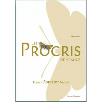 DROUET - LES PROCRIS DE FRANCE. FRENCH FORESTER MOTHS (Lepidoptera, Zygaenidae)