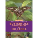 GEHAN DE SILVA WIJEYERATNE - A NATURALIST'S GUIDE TO THE BUTTERFLIES & DRAGONFLIES OF SRI LANKA
