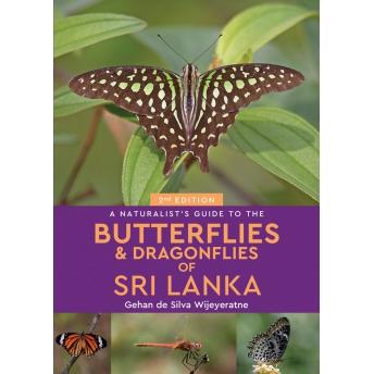 GEHAN DE SILVA WIJEYERATNE - A NATURALIST'S GUIDE TO THE BUTTERFLIES & DRAGONFLIES OF SRI LANKA