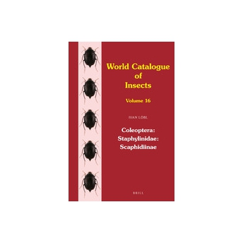 LÖBL - WORLD CATALOGUE OF INSECTS, Vol. 16. COLEOPTERA: STAPHYLINIDAE: SCAPHIDIINAE