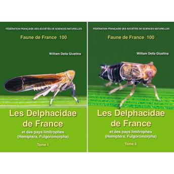 DELLA GIUSTINA - FAUNE DE FRANCE 100: LES DELPHACIDAE DE FRANCE ET DES PAYS LIMITROPHES