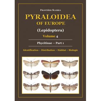 SLAMKA - PYRALOIDEA OF EUROPE, VOLUME 4: PHYCITINAE, PART 1