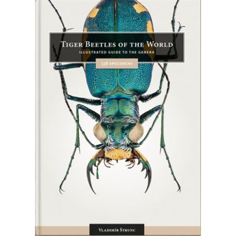 STRUNC - THE TIGER BEETLES OF THE WORLD: ILLUSTRATED GUIDE TO THE GENERA
