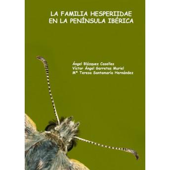 BLAZQUEZ - LA FAMILIA HESPERIIDAE EN LA PENÍNSULA IBÉRICA