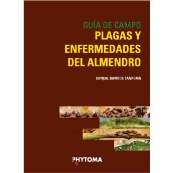 BARRIOS - GUIA DE CAMPO: PLAGAS Y ENFERMEDADES DEL ALMENDRO
